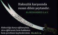 """Haksızlığa karşı susan dilsiz şeytandır."""" Hz. Muhammed"""